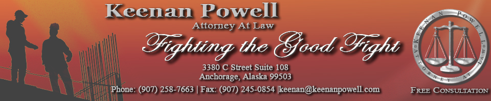 Keenan Powell, Attorney at Law, 3380 C Street Suite 108, Anchorage, Alaska 99503 (907) 258-7663, Fax: (907) 245-0854